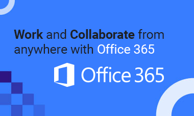 Work and Collaborate from Anywhere with Office 365.